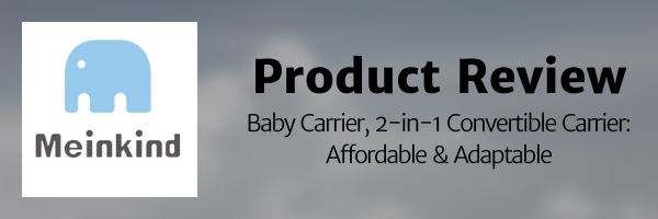 This product review header shows the meinkind logo for baby carrier, 2-in-1 convertible baby carrier review